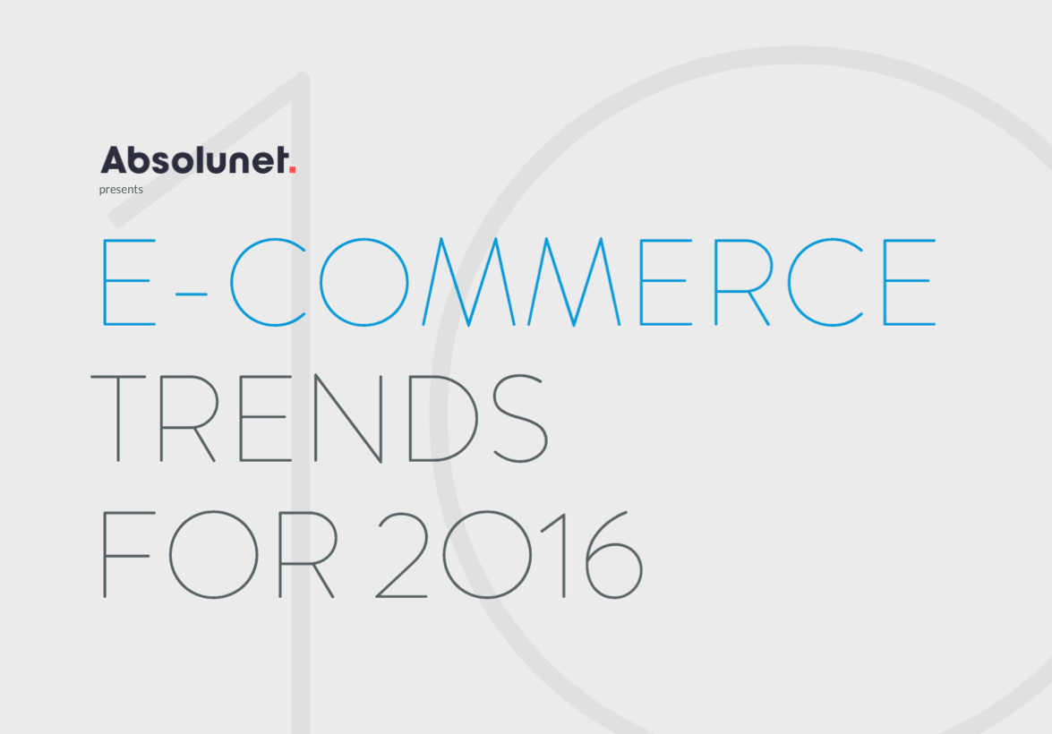 10 eCommerce Trends For 2016 By Absolunet