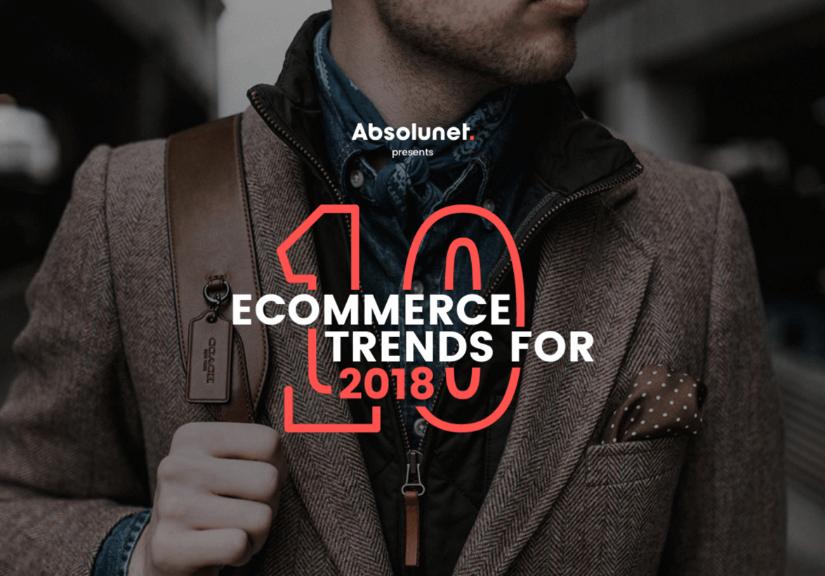 10 eCommerce Trends For 2018 By Absolunet