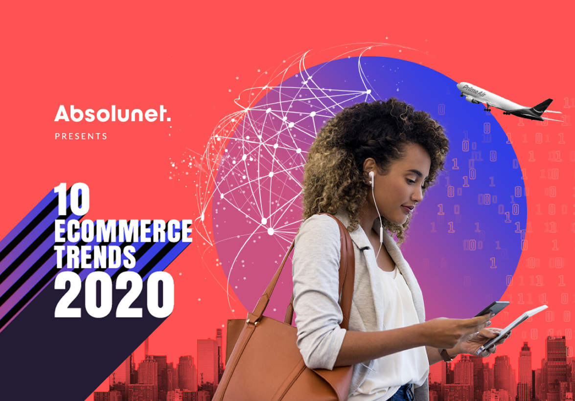 10 eCommerce Trends For 2020 By Absolunet