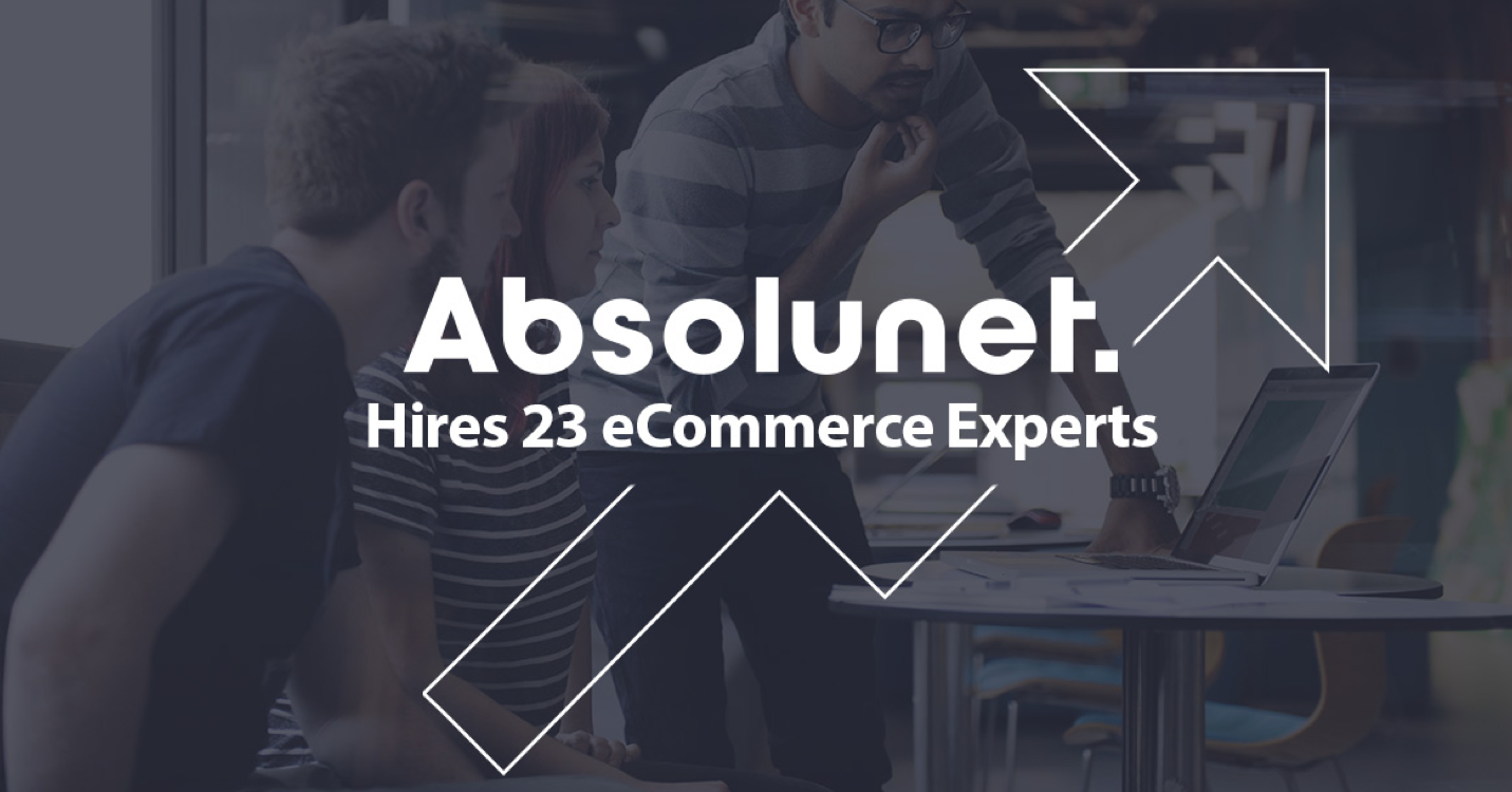 Absolunet Hired 23 eCommerce Experts in January Set to Add 55 More in Early 2019