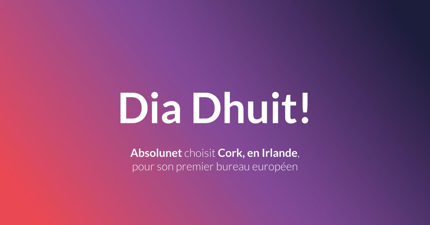 Nouveau bureau de Absolunet en Irlande