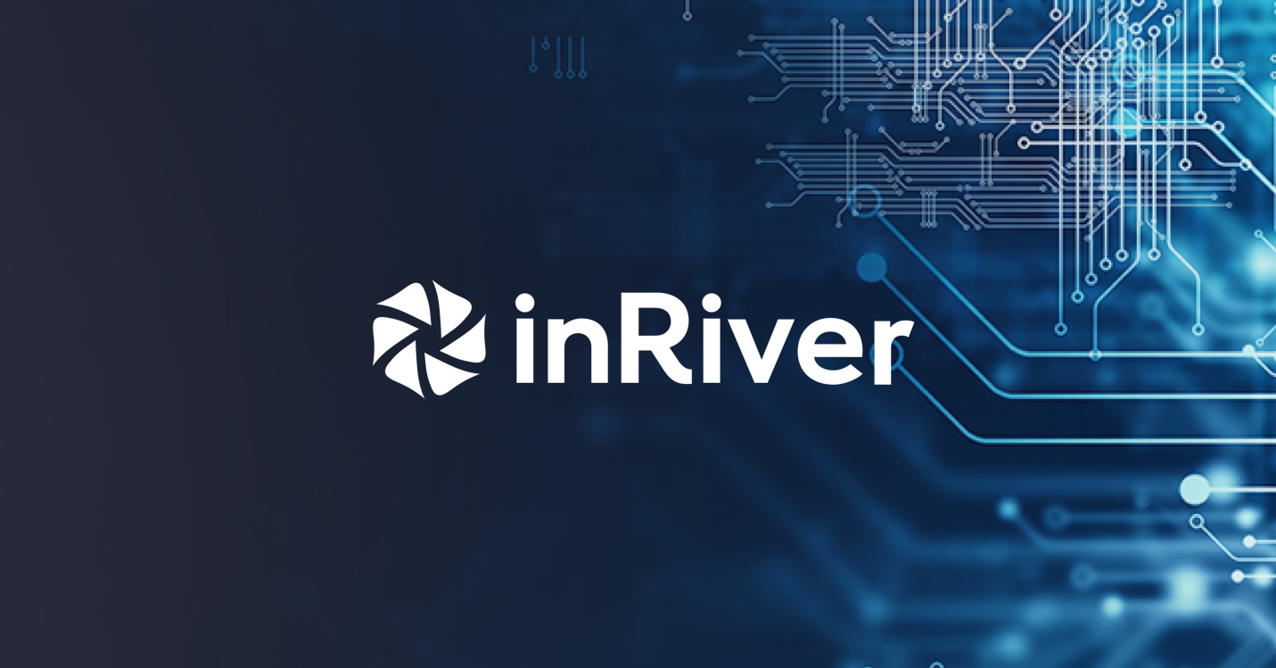 Get the Most Out of inRiver PIM with these 3 New Features