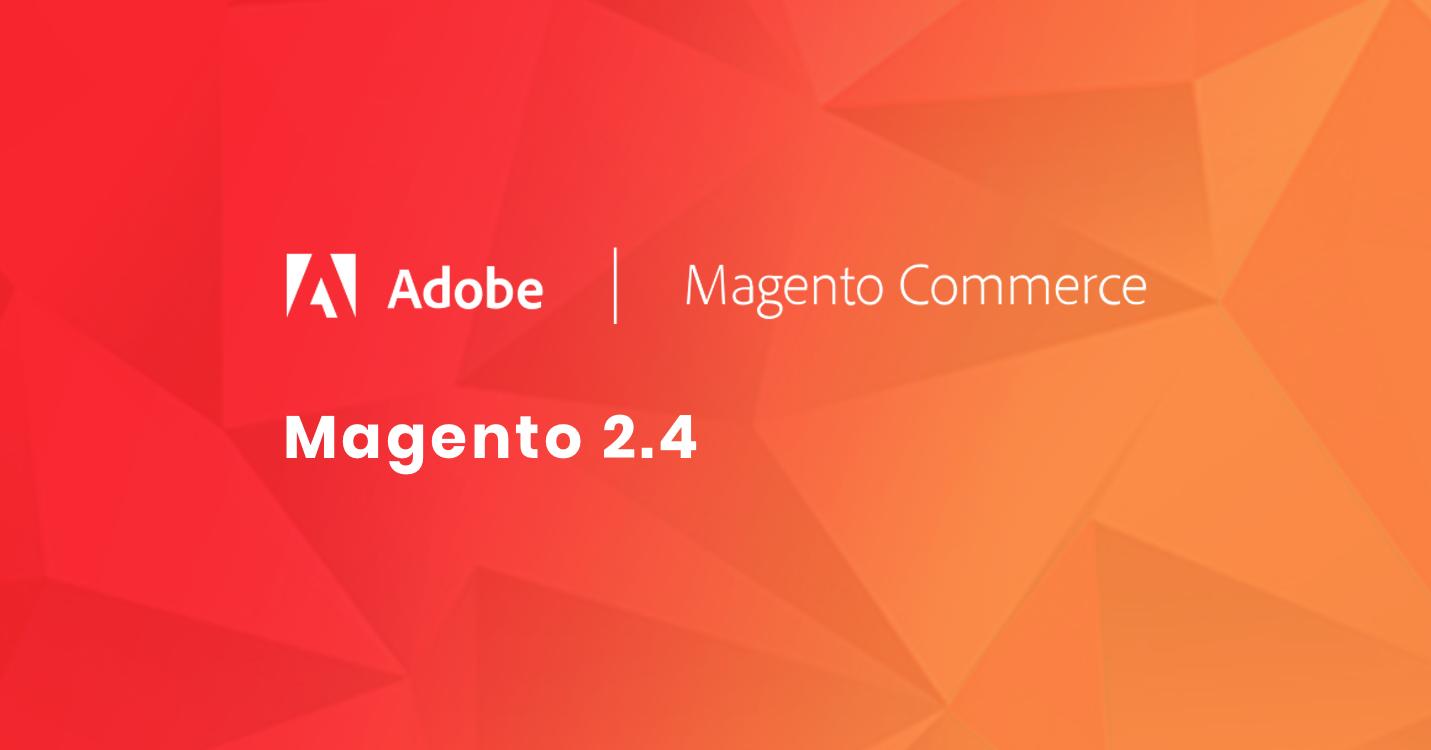 Magento Update 2.4 Released