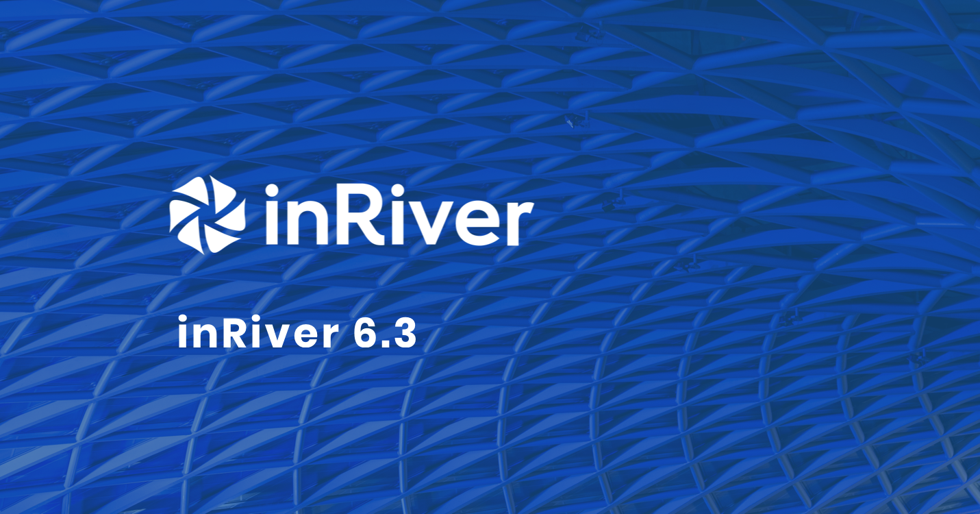 inRiver-6.3-SP4-Update-Enhanced-Search-Capabilities-and-Better-PDF-Catalogs